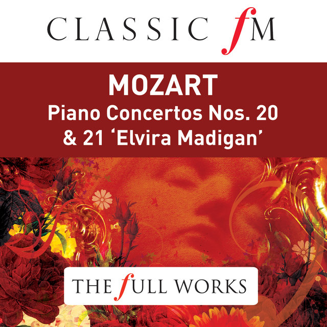 Mozart: Piano Concertos Nos. 20 & 21 (Classic FM: The Full Works)
