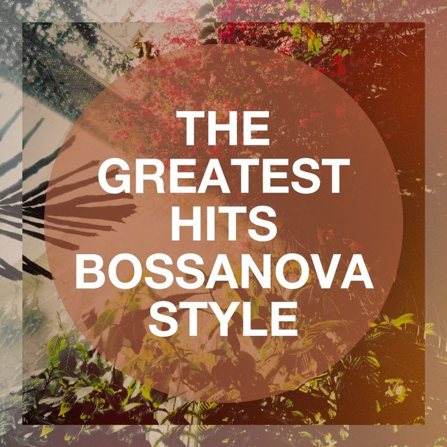 The Greatest Hits Bossanova Style