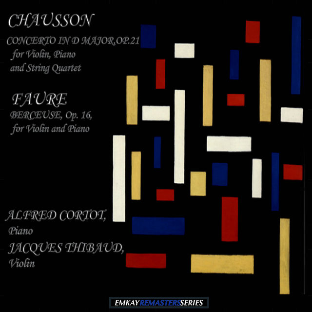 Chausson: Concerto in F Major, Op. 21 for Piano, Violin and String Quartet - Faure: Berceuse, Op. 16, for Violin and Piano (Remastered)