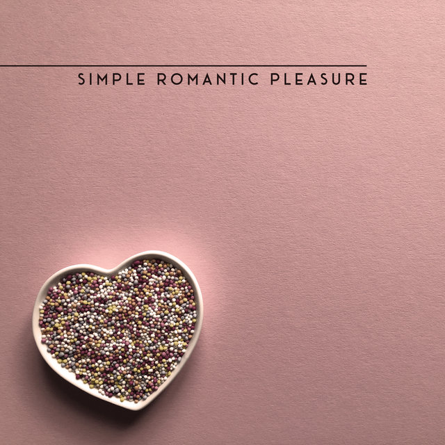 Simple Romantic Pleasure – Slow Seductive Relaxation