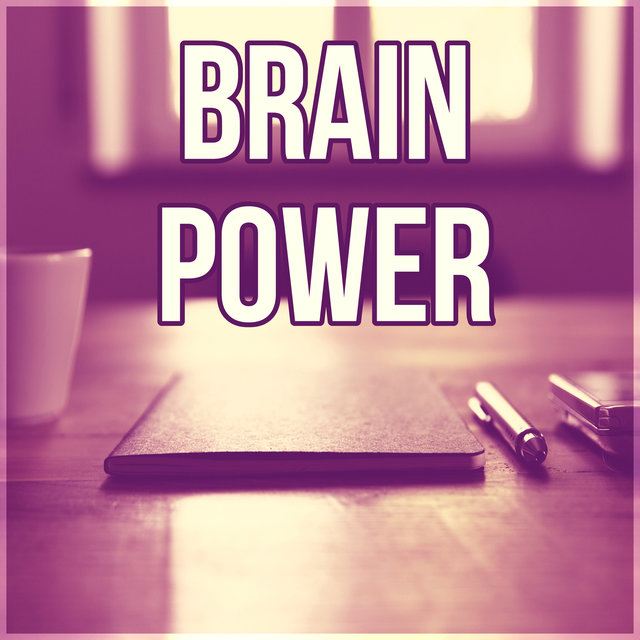 Brain Power - Music for the Classroom, Instrumental Study Music, Calming Music for Reading, Exam Study