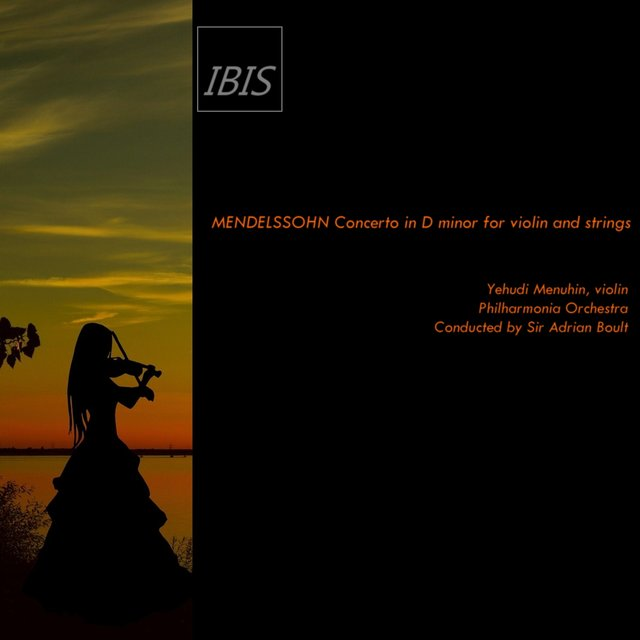 Mendelssohn: Violin Concerto in D Minor, MWV O 3