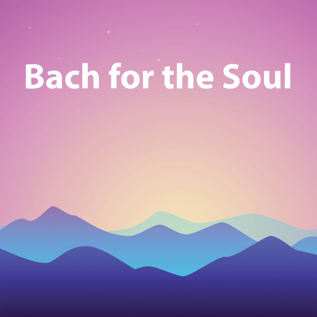 Bach for the Soul