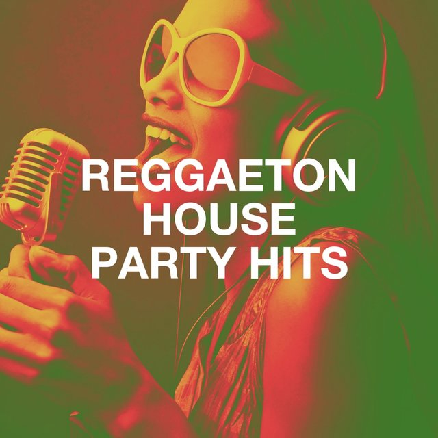 Reggaeton House Party Hits