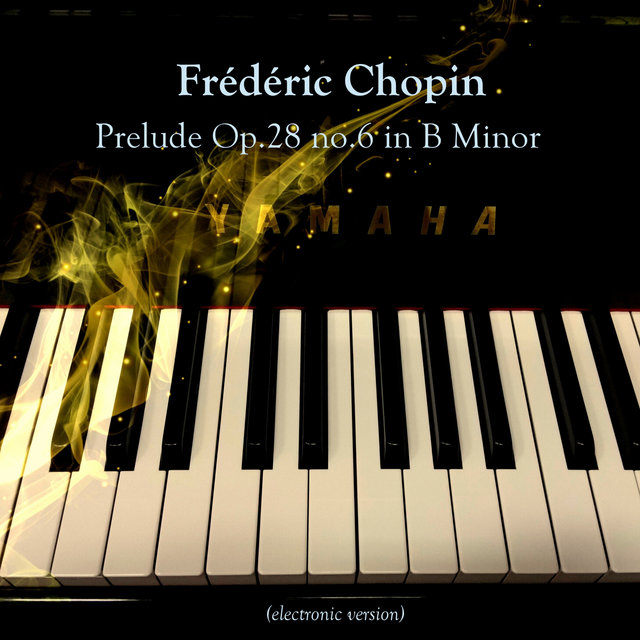 Prelude Op.28 no.6 in B Minor