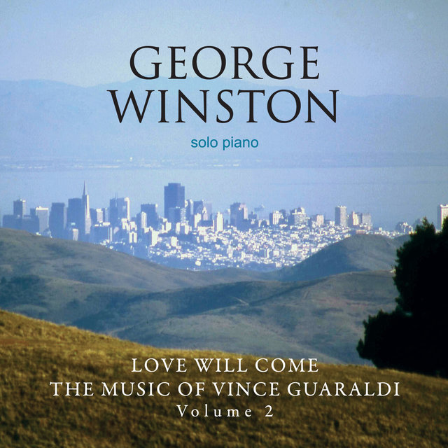 Love Will Come: The Music Of Vince Guaraldi, Vol. 2