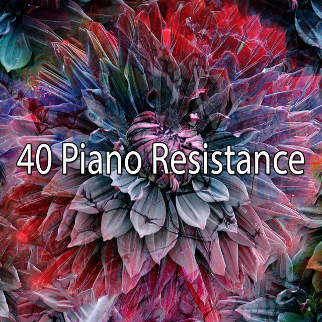 40 Piano Resistance