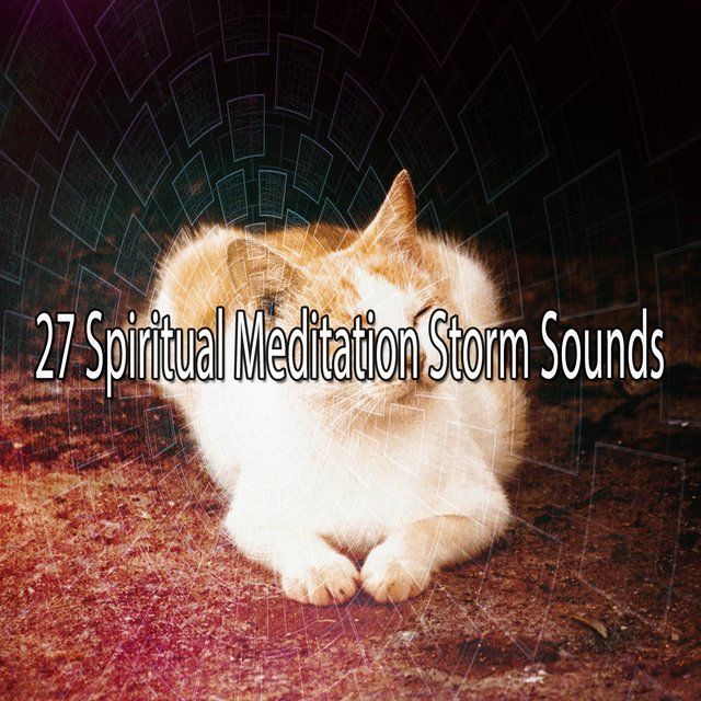 27 Spiritual Meditation Storm Sounds