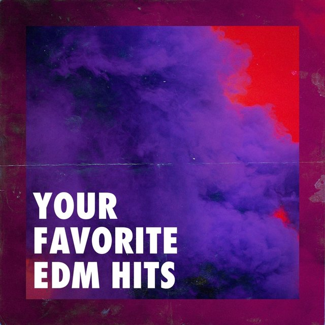 Your Favorite EDM Hits