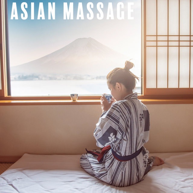 Asian Massage – Background Music for Shiatsu and Thai Relaxing Massage