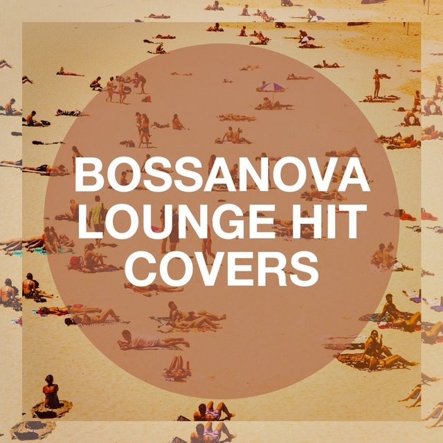 Bossanova Lounge Hit Covers