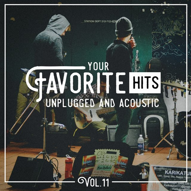 Your Favorite Hits Unplugged and Acoustic, Vol. 11