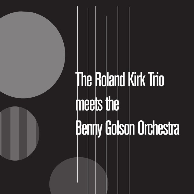 The Roland Kirk Quartet Meets the Benny Golson Orchestra