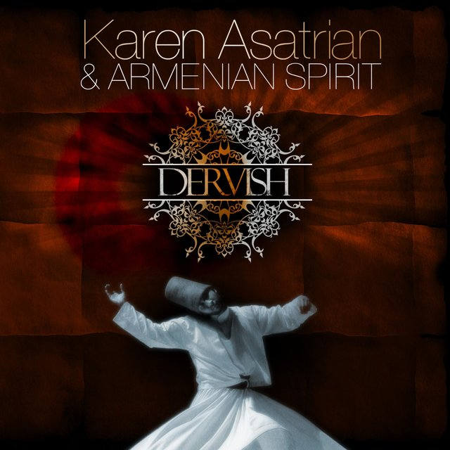 Armenian Spirit: Dervish