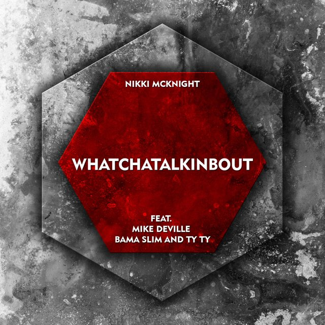 Whatchatalkinbout (feat. Mike Deville, Bama Slim & Ty Ty)