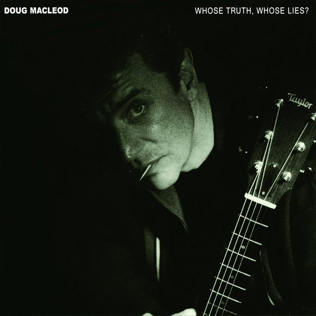 Cover art for album Whose Truth, Whose Lies? by Doug MacLeod