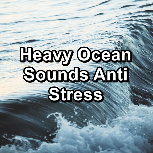 Heavy Ocean Sounds Anti Stress