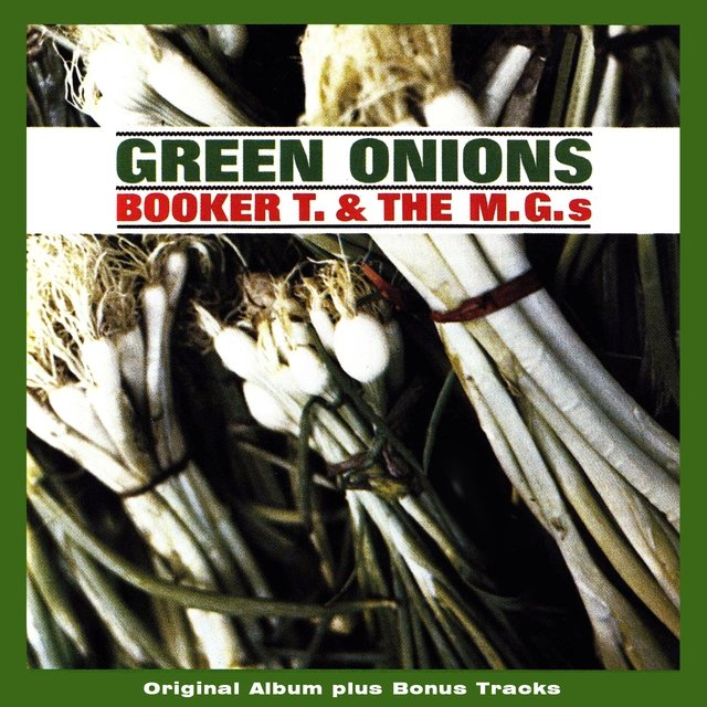 Green Onions (Original Album Plus Bonus Tracks 1962)