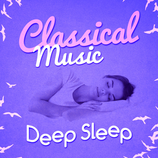 Classical Music for Deep Sleep