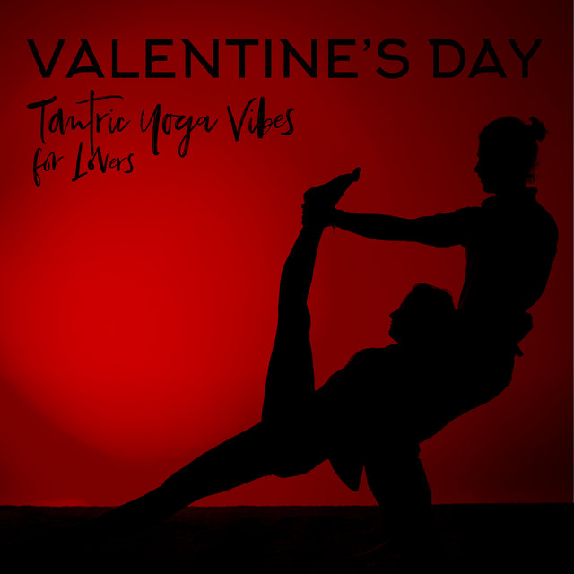 Valentine's Day Tantric Yoga Vibes for Lovers 2020