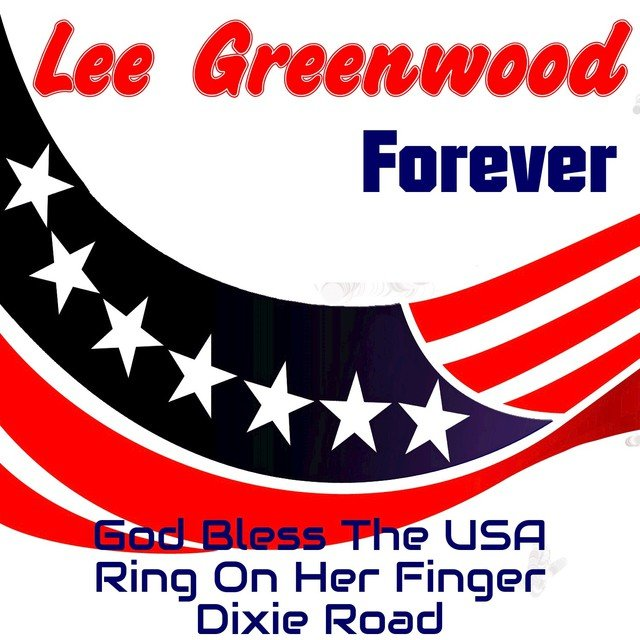 Lee Greenwood Forever