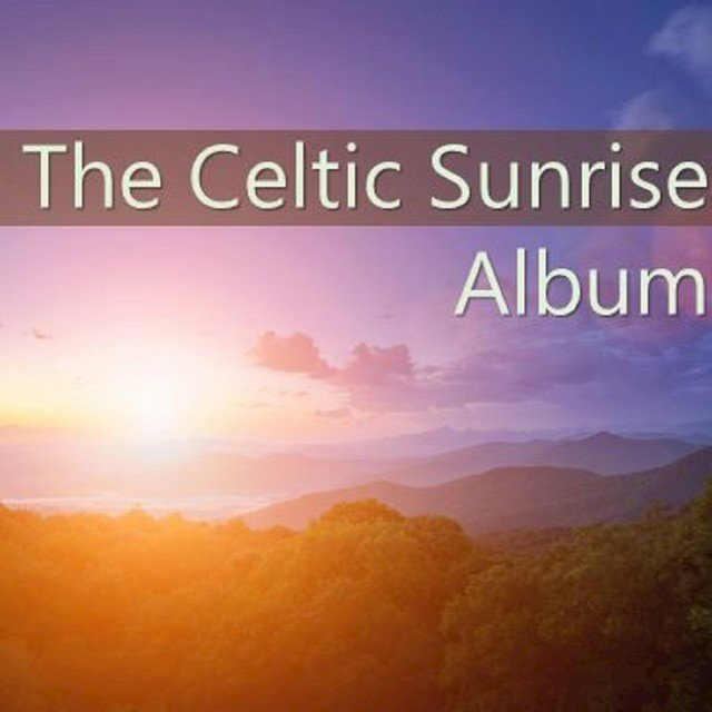 The Celtic Sunrise Album