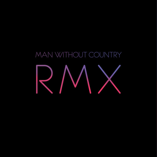 RMX - Remixes By Man Without Country