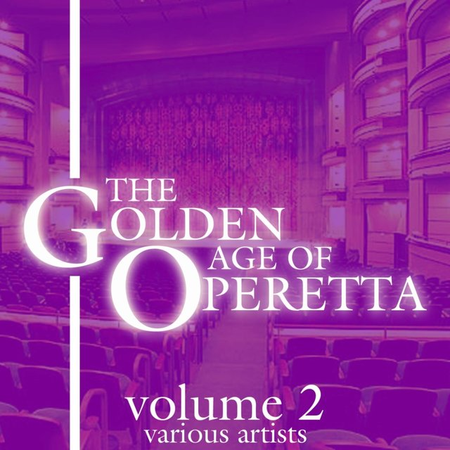 The Golden Age Of Operetta, Vol. 2