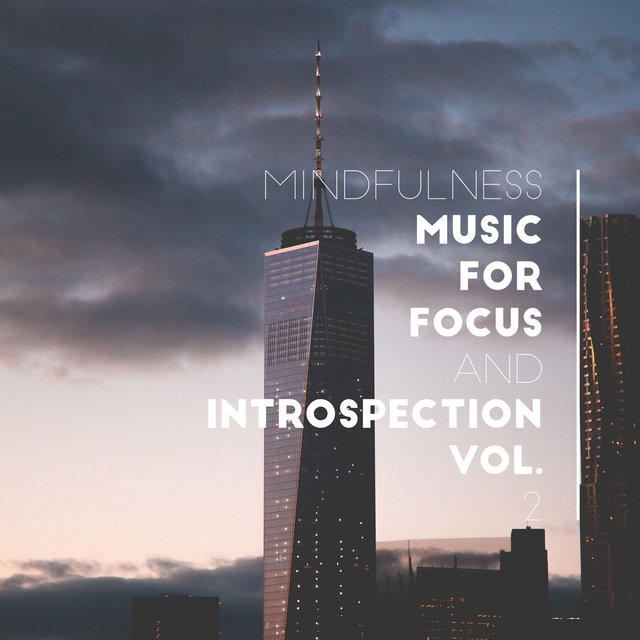 Mindfulness Music for Focus and Introspection Vol. 3