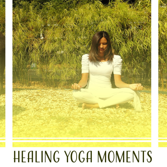 Healing Yoga Moments: A Pathway to Serenity & Deep Meditation, Relaxation Exercises to Find Inner Peace, Harmony & Bliss