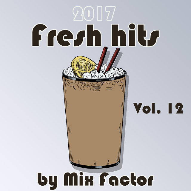 Fresh Hits - 2017 - Vol. 12