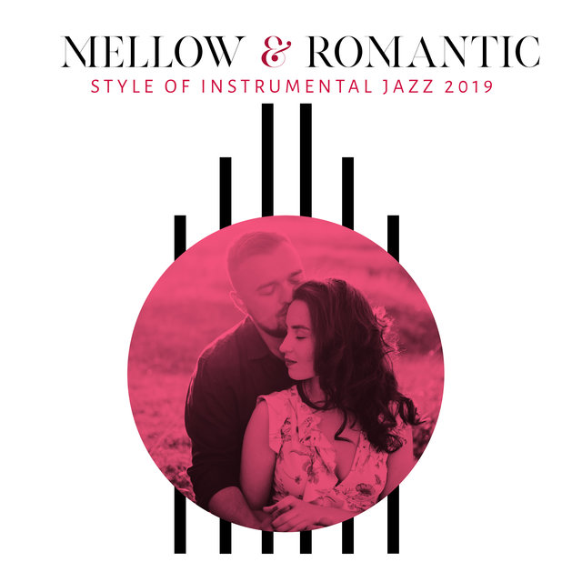 Mellow & Romantic Style of Instrumental Jazz 2019: Selection of Best Jazz Music for Couples in Love