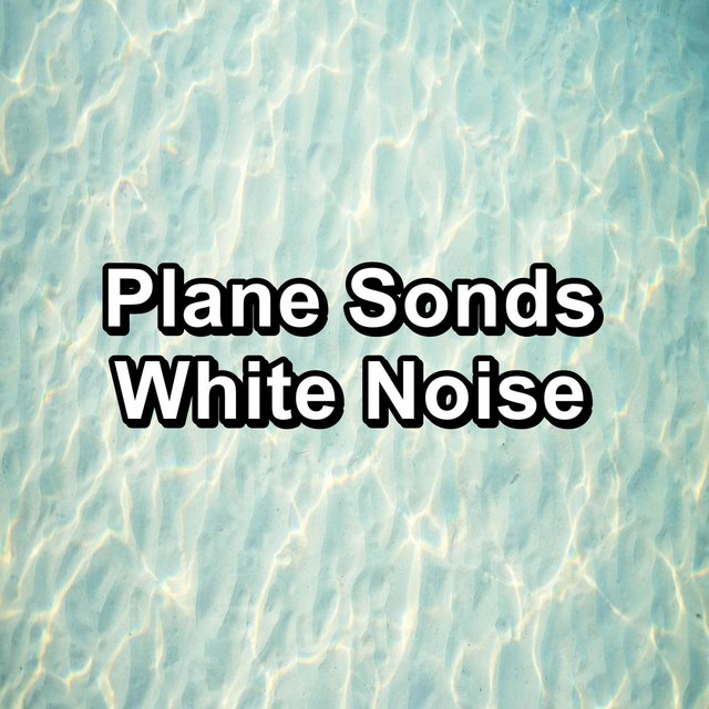 Plane Sonds White Noise