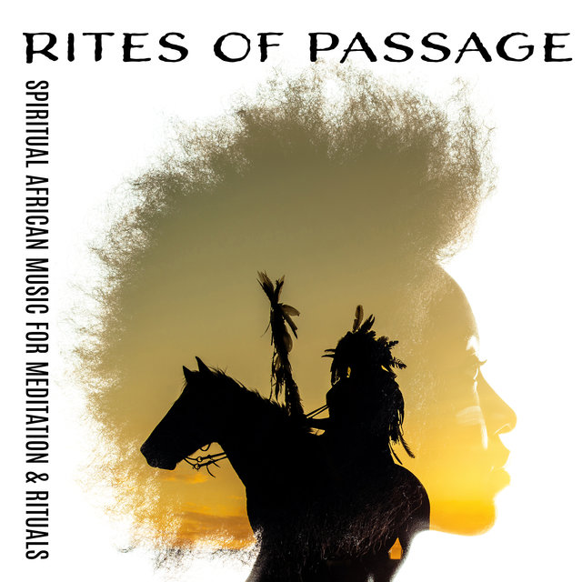 Rites of Passage – Spiritual African Music for Meditation & Rituals