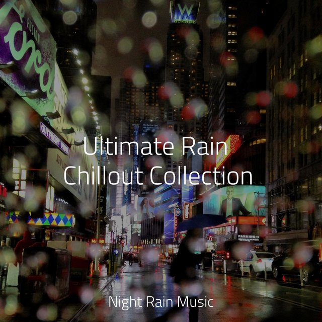 Ultimate Rain Chillout Collection