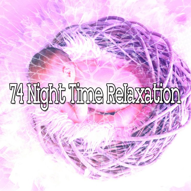 74 Night Time Relaxation