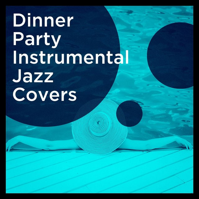 Dinner Party Instrumental Jazz Covers