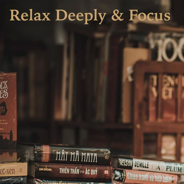 Relax Deeply & Focus