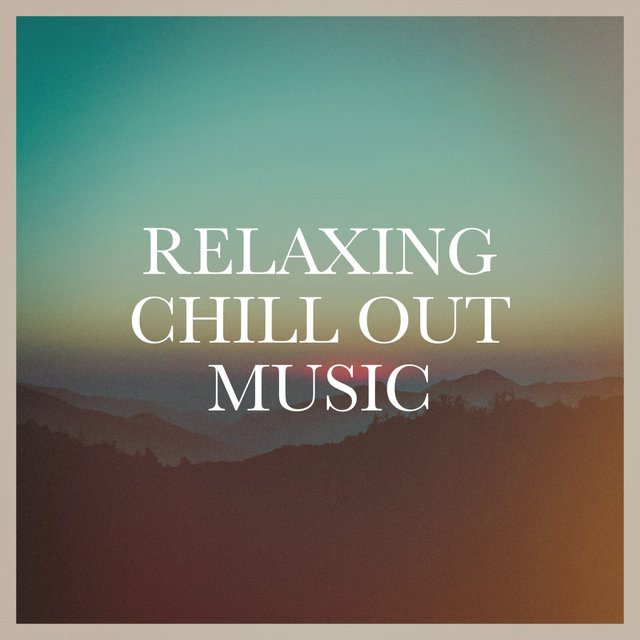 Relaxing Chill Out Music