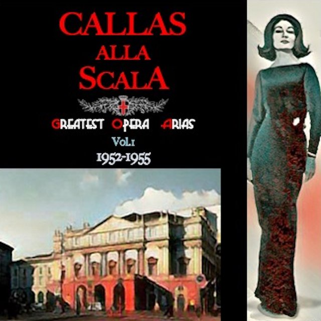 Callas alla Scala · Greatest Opera Arias Vol.I · 1952-1955