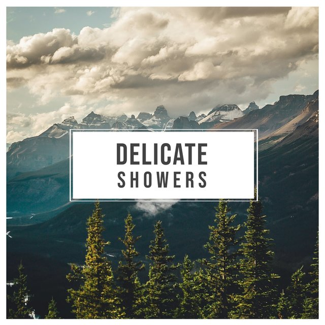 # Delicate Showers
