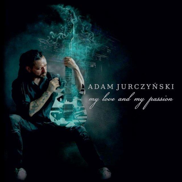 Cover art for album My love and my passion by ADAM JURCZYŃSKI