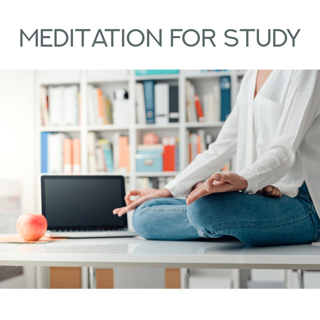 Meditation for Study – Deep Harmony, Relaxation Songs for Full Concentration, Inner Silence, Meditation Therapy, Focus Melodies