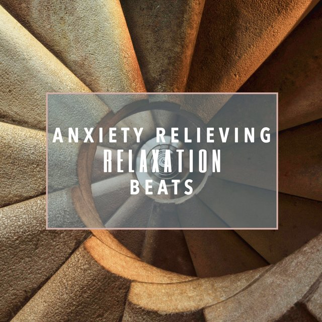 Anxiety Relieving Relaxation Beats