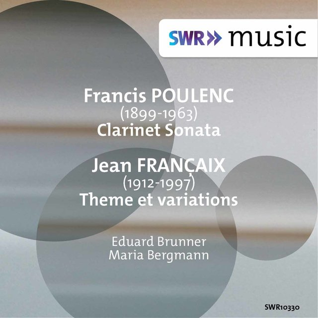 Poulenc: Clarinet Sonata, FP 184 - Françaix: Theme et variations for Clarinet & Piano