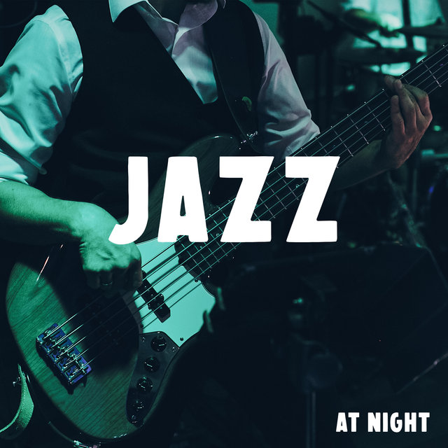 Jazz at Night: Relaxing Smooth Instrumental Music for Night Time