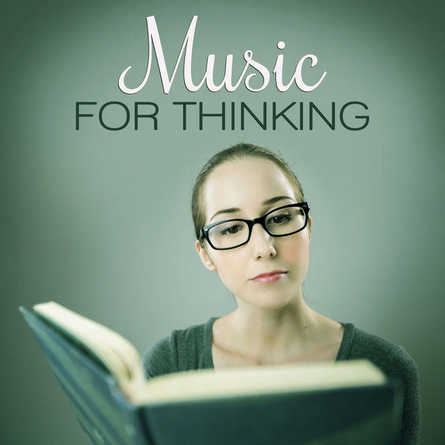 Music for Thinking – Deep Sounds for Learning, Calm Music for Study, Sounds of Nature for Thinking