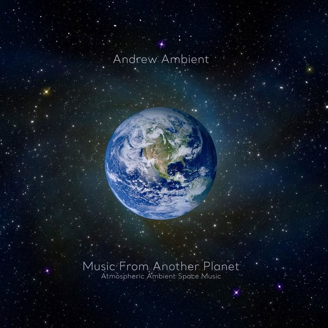 Music From Another Planet: Atmospheric Ambient Space Music