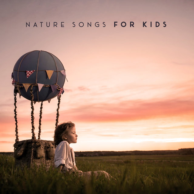 Nature Songs for Kids: Best for Mindfulness Exercises, Studying, Relaxation, Bedtime, Sleep