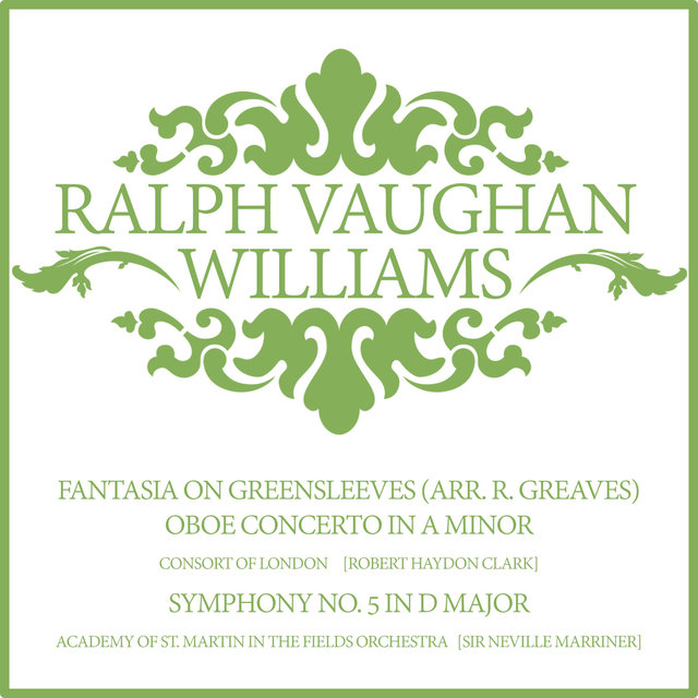 Ralph Vaughan Williams: Fantasia on Greensleeves, Symphony & Concerto